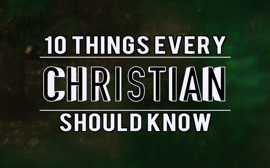 10 Things Every Christian Should Know